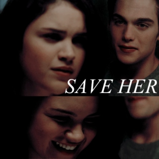 SAVE HER.