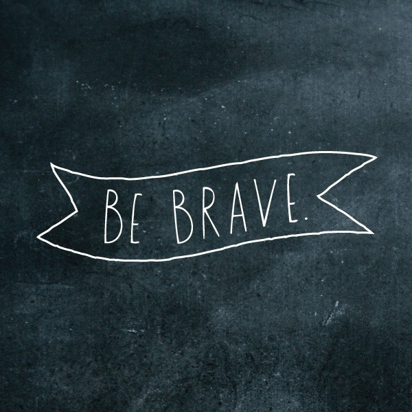 Be Calm and Brave