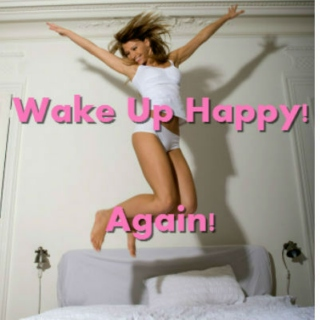 Wake Up Happy! Again!