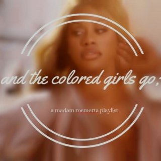 And The Colored Girls Go;