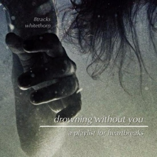 drowning without you