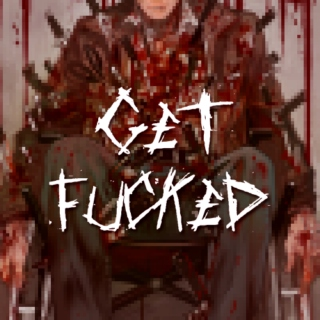 GET FUCKED