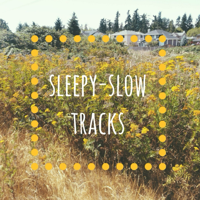 sleepy-slow tracks