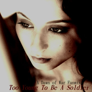 Too Young To Be A Soldier