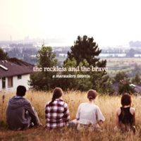 long live the reckless and the brave