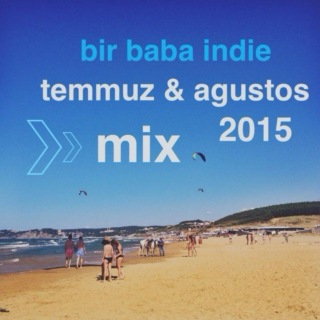Bir Baba Indie Mix | July / August 2015