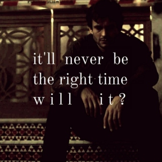it'll never be the right time, will it?