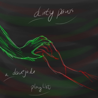 dirty paws; a davejade playlist.