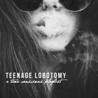 Teenage Lobotomy