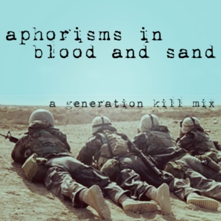 Aphorisms in Blood and Sand