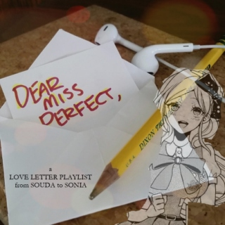 [Dear Ms. Perfect,]