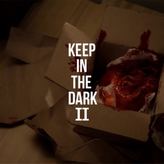 Keep In The Dark II