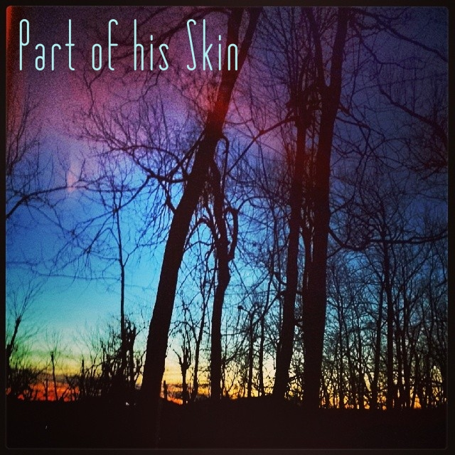 Part of his Skin