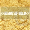 //Heart of Gold//