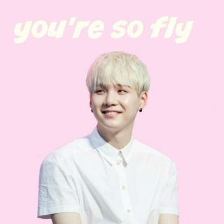 [ you're so fly ]