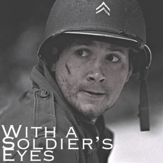 With a soldier's eyes