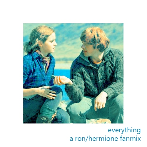 everything: a ron/hermione fanmix