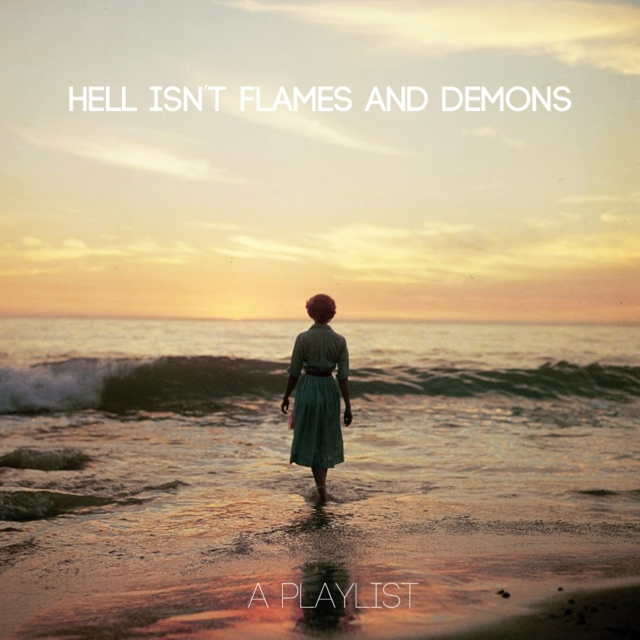 HELL ISN'T FLAMES AND DEMONS