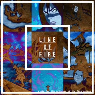 line of fire. (a princess azula mix)
