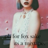 oh for fox sake, its a mixtape.