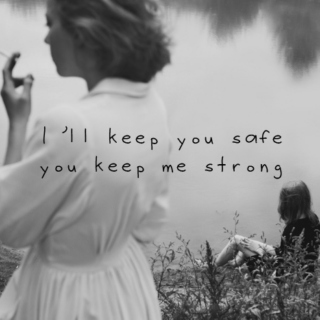 I'll keep you safe, you keep me strong