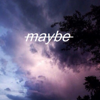 maybe not / styles