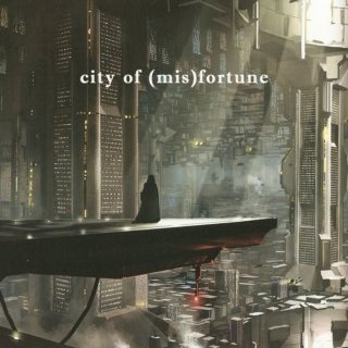 city of (mis)fortune