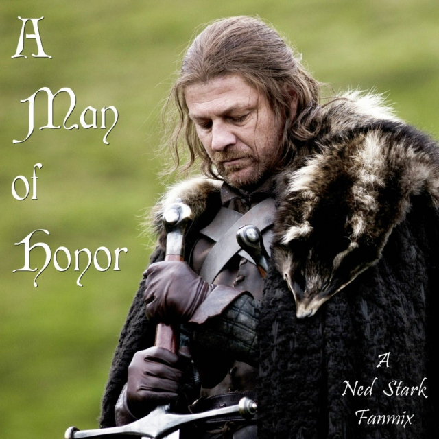 A Man of Honor - A Ned Stark Fanmix