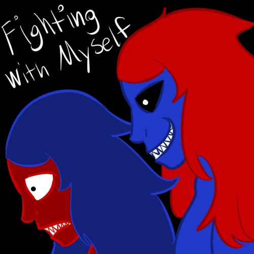 Fighting with Myself