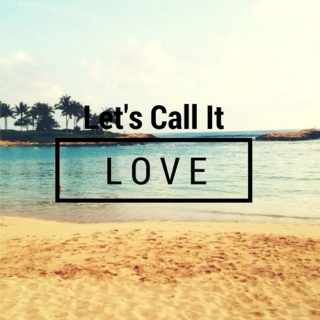 Lets's Call It Love