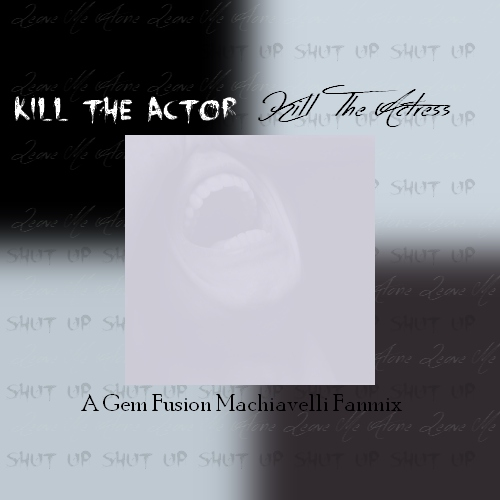 Kill The Actor/Kill The Actress