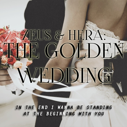 Zeus & Hera: The Golden Wedding
