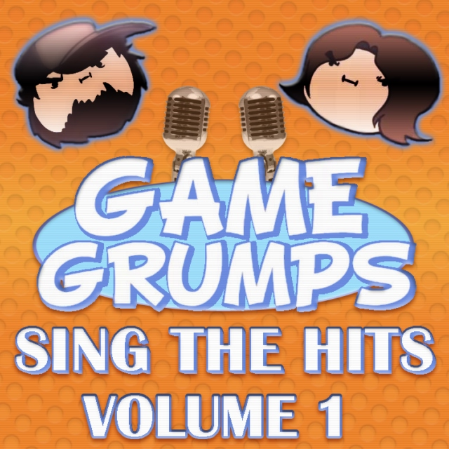 Game Grumps- Sing the hits Volume 1