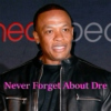 Never Forget About Dre