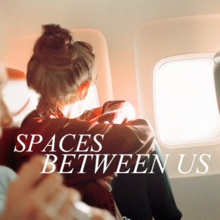 SPACES BETWEEN US.