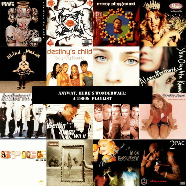 Anyway, here's wonderwall: a 1990s playlist