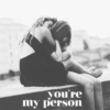 """You're my person"""