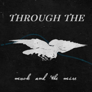Through the MUCK&theMIRE