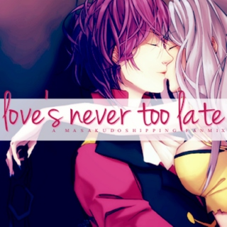 Love's Never Too Late - A MasakudoShipping Fanmix