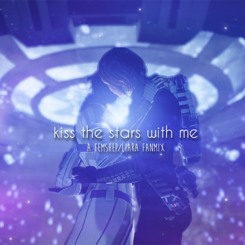 kiss the stars with me - a femshep/liara mix