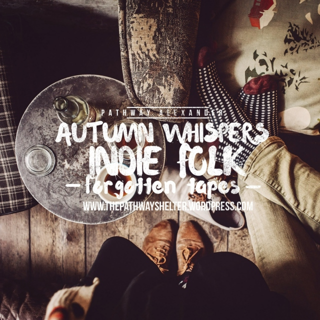 autumn whispers in the morning, indie folk forgotten tapes