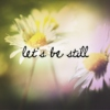 let's be still