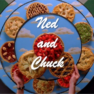 Ned and Chuck