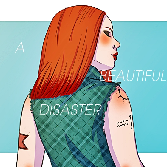 A beautiful disaster... Just like me.