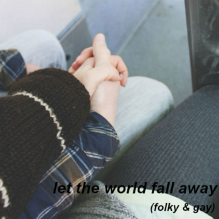 let the world fall away, one kiss at a time