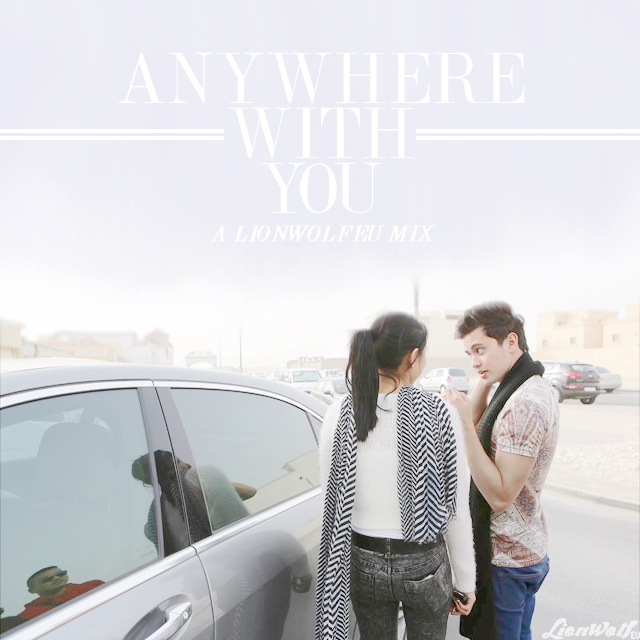 anywhere with you