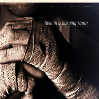 love in a burning room