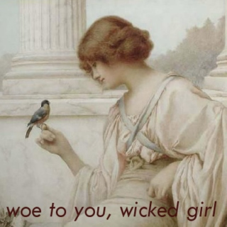 woe to you, wicked girl