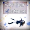 Earn Your Existence