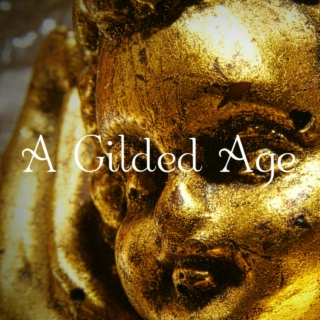 A Gilded Age